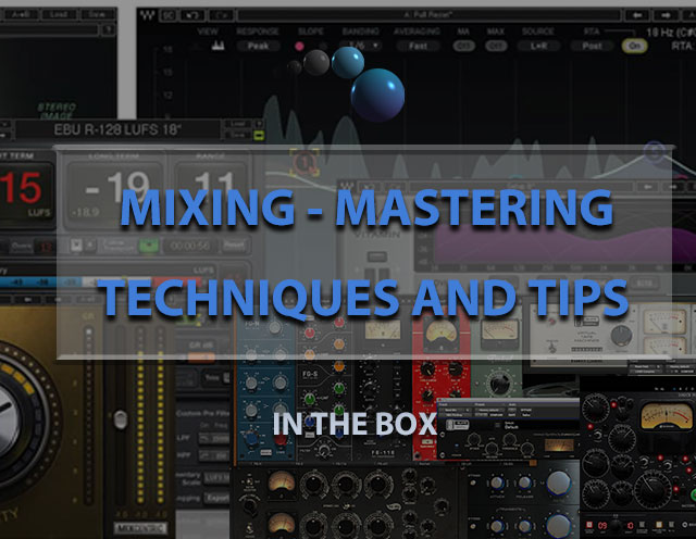 Mixing mastering techniques and tips